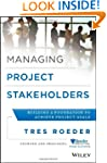 Managing Project Stakeholders: Buildi...