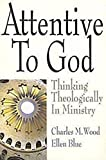img - for Attentive to God: Thinking Theologically in Ministry book / textbook / text book