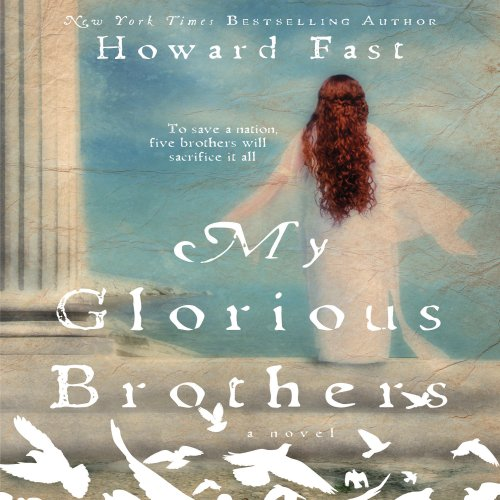 My Glorious Brothers, by Howard Fast