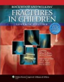 Rockwood and Wilkins' Fractures in Children: Text Plus Integrated Content Website (Rockwood, Green, and Wilkins' Fractures)