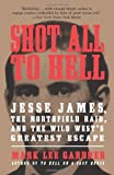 img - for Shot All to Hell: Jesse James, the Northfield Raid, and the Wild West's Greatest Escape by Mark Lee Gardner (5-Jun-2014) Paperback book / textbook / text book