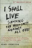 img - for I Shall Live: Surviving the Holocaust Against All Odds book / textbook / text book