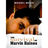 The Survival of Marvin Baines: Humorous Midlife Fiction ~ Michael Meyer
