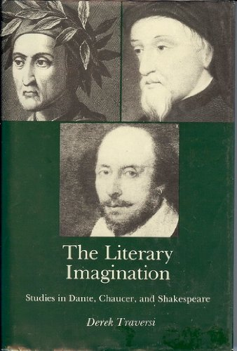 The Literary Imagination: Studies in Dante, Chaucer and Shakespeare