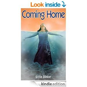http://www.amazon.com/Coming-Home-Lola-Blake-ebook/dp/B00JG55W5I