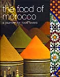 The Food Of Morocco: A Journey For Fo...