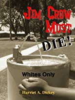Jim Crow Must Die! (Hannah Jordan)