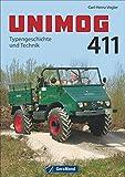 Unimog Typenkompass: Unimog 411, Typengeschichte und Technik. Alle Modelle des U 411. Der Vierelfer in einem kompakten Typenkompass. Alle Modelle in Text und Bild.