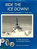 Ride the ice down!: U.S. and Canadian icebreakers in arctic seas,