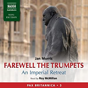 Farewell the Trumpets: An Imperial Retreat: Pax Britannica, Vol. 3 | [Jan Morris]
