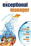 The Exceptional Manager: Making the Difference (0199228736) by Delbridge, Rick