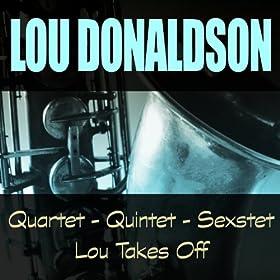 Quartet - Quintet - Sextet / Lou Takes Off