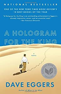A Hologram for the King: A Novel by Dave Eggers