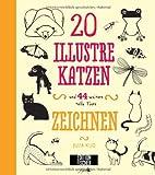 20 illustre Katzen: und 44 weitere tolle Tiere zeichnen (45 tolle Dinge zeichnen)