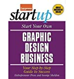 img - for [ Start Your Own Graphic Design Business: Your Step-By-Step Guide to Success Sheldon, George ( Author ) ] { Paperback } 2008 book / textbook / text book