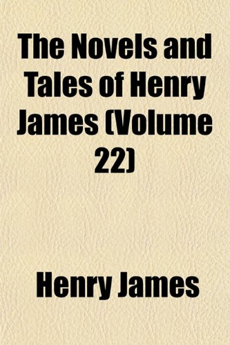 The Novels and Tales of Henry James (Volume 22); The Ambassadors