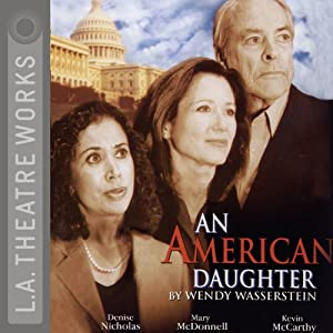 An American Daughter | [Wendy Wasserstein]