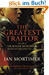 The Greatest Traitor: The Life of Sir...