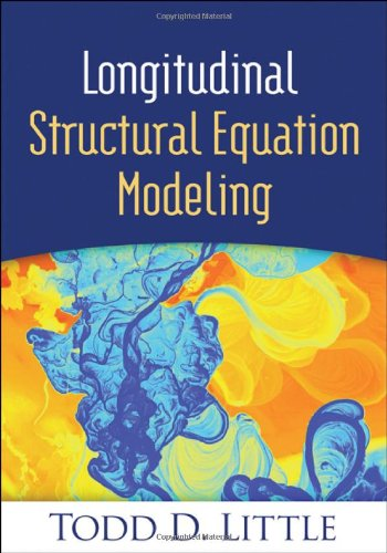 Longitudinal Structural Equation Modeling (Methodology in the Social Sciences)