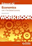 Edexcel A2 Economics Unit 4 Workbook: The Global Economy