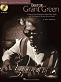 The Best of Grant Green: A Step-By-Step Breakdown of the Guitar Styles and Techniques of the Jazz Groove Master (Guitar Si...