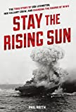 img - for Stay the Rising Sun: The True Story of USS Lexington, Her Valiant Crew, and Changing the Course of World War II book / textbook / text book