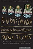 Tatyana Tolstaya Pushkin's Children: Writing on Russia and Russians