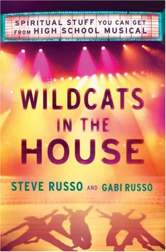 Wildcats in the House: Spiritual Stuff You Can Get From High School Musical, STEVE, RUSSO, GABI, RUSSO