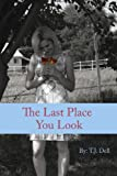 img - for The Last Place You Look (A Young Adult Romance) book / textbook / text book
