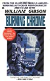 Burning Chrome (0441089348) by Gibson, William