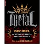 img - for [(Precious Metal: Decibel Presents the Stories Behind 25 Extreme Metal Masterpieces )] [Author: Albert Mudrian] [Aug-2009] book / textbook / text book