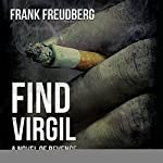 Find Virgil: A Novel of Revenge | Frank Freudberg