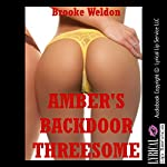 Amber's Backdoor Threesome: An Erotic Tale of FFM First Anal Sex Fun   Brooke Weldon