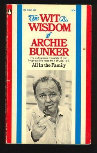 The Wit and Wisdom of Archie Bunker PDF