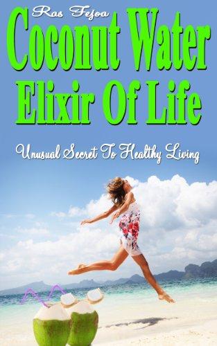 Coconut Water Elixir Of Life: Unusual Secret To Healthy Living (1)