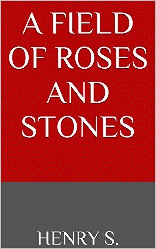 The life experience of one rather ordinary man which ultimately reveals the struggles and triumphs of the human condition…  Kindle Romance of The Day: A Field Of Roses And Stones by Henry S.
