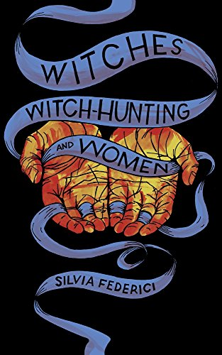 Witches, Witch-Hunting, and Women [Federici, Silvia] (Tapa Blanda)