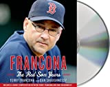 Francona: The Red Sox Years by Francona, Terry, Shaughnessy, Dan (Unabridged Edition) [AudioCD(2013)]