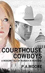 Courthouse Cowboys: A Modern Tale of Murder in Montana