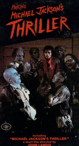 Making Michael Jackson's Thriller (Including Michael Jackson's Thriller) [VHS]