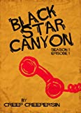 img - for Black Star Canyon: Season 1 Episode 1 (The Horror Mystery Serial Thriller) book / textbook / text book