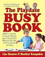 The Playdate Busy Book: 200 Fun Activities for Kids of Different Ages (Busy Books Series Book 6) (English Edition)