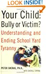 Your Child Bully or Victim?: Bully or...