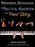 img - for Professional Orchestration: A Practical Handbook - From Piano to Strings book / textbook / text book
