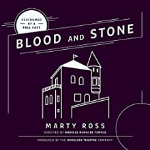 Blood and Stone Performance by Marty Ross Narrated by  full cast