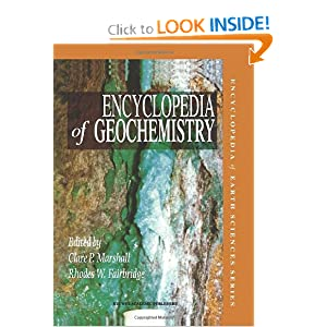 Encyclopedia of Geochemistry (Encyclopedia of Earth Sciences Series) C.P. Marshall and Rhodes W. Fairbridge