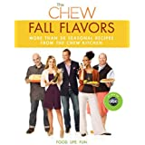 The Chew: Fall Flavors: More than 20 Seasonal Recipes from The Chew Kitchen ~ The Chew