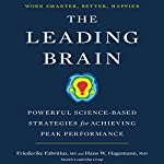 The Leading Brain: Powerful Science-Based Strategies for Achieving Peak Performance | Friederike Fabritius,Hans W. Hagemann