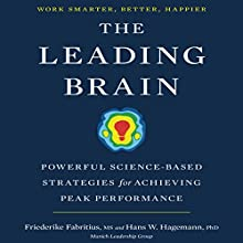 The Leading Brain: Powerful Science-Based Strategies for Achieving Peak Performance Audiobook by Friederike Fabritius, Hans W. Hagemann Narrated by Karen Saltus