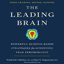 The Leading Brain: Powerful Science-Based Strategies for Achieving Peak Performance Audiobook by Friederike Fabritius, Hans W. Hagemann Narrated by Karen Saltus
